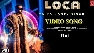 LOCA Video Song | Yo Yo Honey Singh | Loca Honey Singh Song | Honey Singh New Song Loca, Loca Song