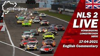 Nürburgring 2021 NLS Race 2   🇬🇧 EN Livestream - NIMEX DMV 4h-Rennen 17.04.2021