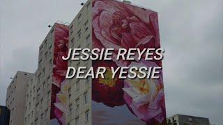 Jessie Reyez   Dear Yessie (Lyrics)