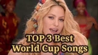 TOP 3 Best World Cup Songs
