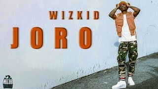 WizKid   Joro (Lyrics) 🎶