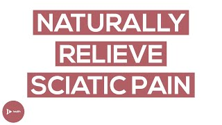 Natural Sciatic Pain Treatment | How To Naturally Relieve Sciatica Pain | IntroWellness
