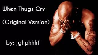 2Pac - When Thugs Cry (Original, Best Quality)
