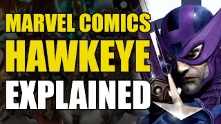 Marvel Comics: Hawkeye Explained