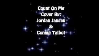 Count On Me Cover By Jordan Jansen And Connie Talbot Lyrics