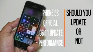 iPhone 5S Official iOS 11 Update | Performance