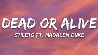 Stileto - Dead Or Alive (Lyrics) feat. Madalen Duke