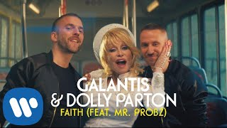 Galantis & Dolly Parton - Faith , feat. Mr. Probz (Official Music Video)
