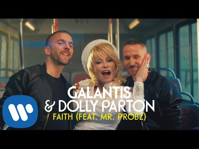 Faith (Feat. Dolly Parton, Mr. Probz) - GALANTIS