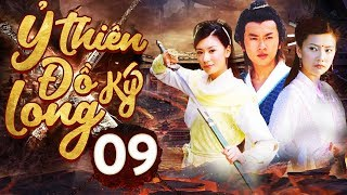 Phim Hay 2019 | Ỷ Thiên Đồ Long Ký  – Tập 09 | PhimTV