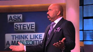Ask Steve - Stop Tricking Your Man!