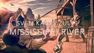Mississippi River - Sven Kasys Zulys