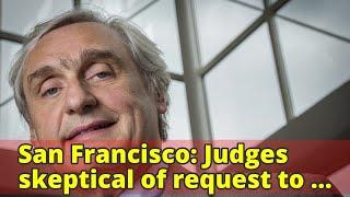 San Francisco: Judges skeptical of request to dismiss 'burdensome' children's climate la