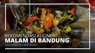 8 Pilihan Kuliner Malam di Bandung yang Menggugah Selera, Jangan Lewatkan Seafood Kiloan Bang Bopak
