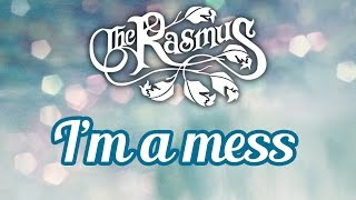The Rasmus -  I'm a Mess (Letra y traducción)