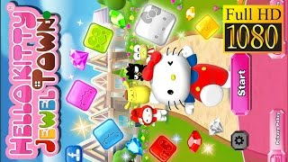 Hello Kitty Jewel Town Match 3 Game Review 1080P Official Sanrio Digital Puzzle Creativity 2016