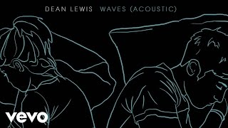 Dean Lewis   Waves (Acoustic) [Official Audio]