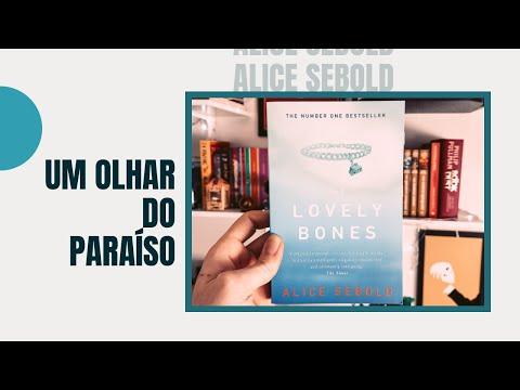 The Lovely Bones   Alice Sebold + Um Olhar do Paraíso (filme)