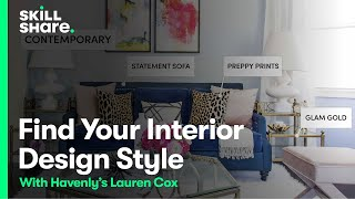 Find Your Interior Design Style (Home Decor Tips For Every Budget & Taste) | Class Excerpt