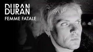 Duran Duran - Femme Fatale (Official Music Video)