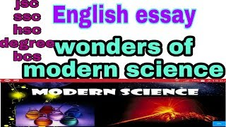 wonder of modern science composition for class   knh video gii  english essay on wonders of modern scienceessay for pscjscssc