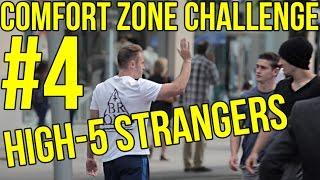 HIGH FIVE STRANGERS   Comfort Zone Challenge 4