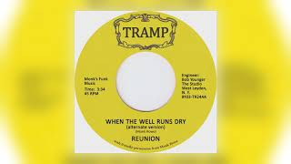 01 Reunion - When the Well Runs Dry (Alternate Take) [Tramp Records]