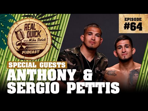 #64 – Anthony and Sergio Pettis | Bellator 242 | Real Quick With Mike Swick Podcast