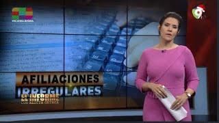 Afiliaciones Irregulares – El Informe con Alicia Ortega