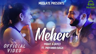 Meher (Official Video) | Mohit A Jaitly | Priyanka   - YouTube