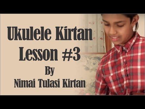 Ukulele Kirtan lesson #3 by Nimai   Tulasi Kirtan
