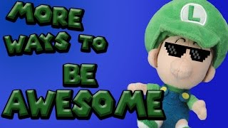 Baby Luigi Presents: More Ways to Live an Awesome Life