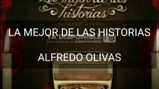 ( LETRA ) LA MEJOR DE LAS HISTORIAS - ALFREDO OLIVAS