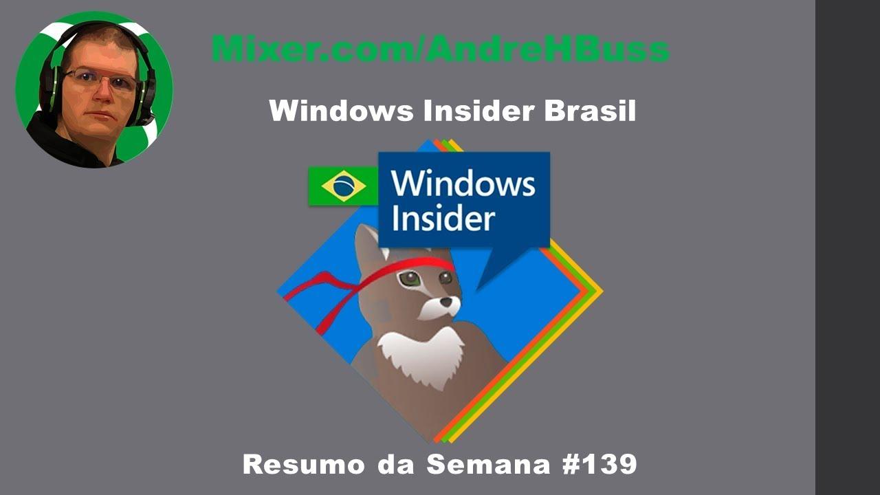 Windows Insider Brasil #139 Resumo da Semana