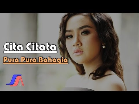 Pura Pura Bahagia - Cita Citata (Official Music Video) Mp3