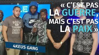 """4Keus Gang : """"Aujourd'hui Avec 4Keus Ce N'est Pas La Guerre, Mais Pas La Paix Non Plus"""""""