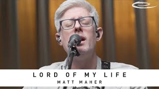 MATT MAHER - Lord of My Life: Song Session