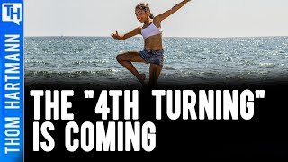 '4th Turning' Is Here: Which Path Will We Take?