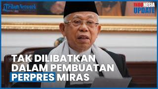 Wapres Ma'ruf Amin Kaget Tak Dilibatkan Pembuatan Perpres Miras, Baru Tau setelah Disindir Rakyat