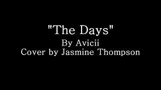 The Days - Cover By Jasmine Thompson (Lyrics)
