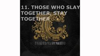 Chiodos - #11 Those Who Slay Together, Stay Together - Illuminaudio (2010)