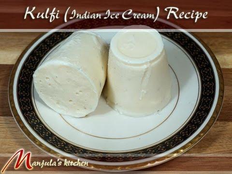 Video Kulfi - Indian Eggless Ice Cream Recipe by Manjula