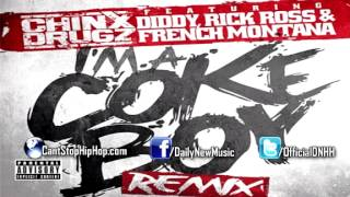 Chinx Drugz - I'ma Coke Boy (Ft. Rick Ross, Diddy & French Montana) [Remix]