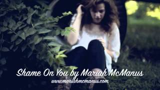 Mariah McManus - Shame On You