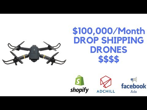 100,000 per Month Drop Shipping Drones [2019]