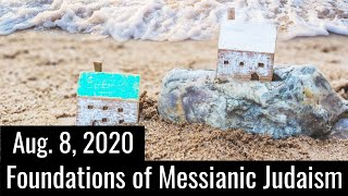 Foundations of Messianic Judaism - August 8, 2020