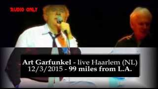 Art Garfunkel - 99 miles from L.A. - LIVE 2015 (audio only)