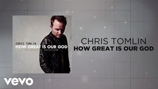 Chris Tomlin - How Great Is Our God (Lyrics And Chords)