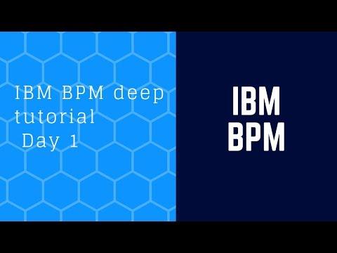 IBM BPM deep tutorial - Day 1 - YouTube