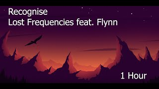 Recognise   Lost Frequencies Feat. Flynn (1 Hour)